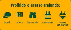 Proibido o acesso trajando: boné, short, bermuda, camiseta e trajes de banho